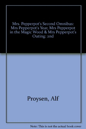 9780091249700: Mrs. Pepperpot's Second Omnibus: Mrs Pepperpot's Year, Mrs Pepperpot in the Magic Wood & Mrs Pepperpot's Outing: 2nd