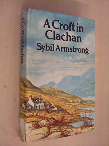 9780091250201: A croft in Clachan