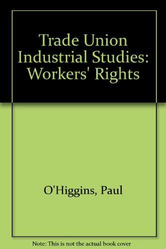 9780091251406: Workers' rights (Trade union industrial studies)
