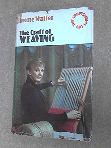 9780091253202: Craft of Weaving (The craftsman's art series)