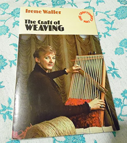 9780091253219: The Craft of Weaving (The craftsman's art series)