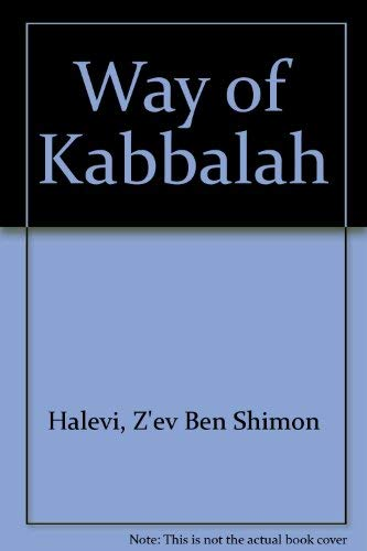 The way of Kabbalah: Z'ev ben Shimon Halevi