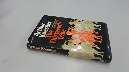 9780091255503: The Thirteenth Tribe: The Khazar Empire and Its Heritage