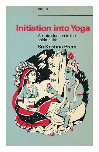 9780091256319: Initiation into Yoga