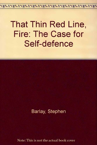 9780091257101: That Thin Red Line, Fire: The Case for Self-defence