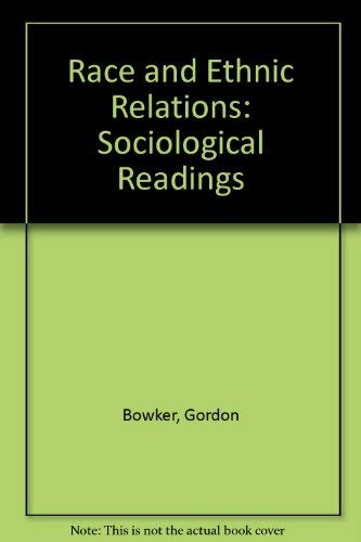 Race and Ethnic Relations Sociological Readings: Bowker Gordon and Carrier John