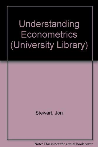 9780091262310: Understanding Econometrics (University Library)