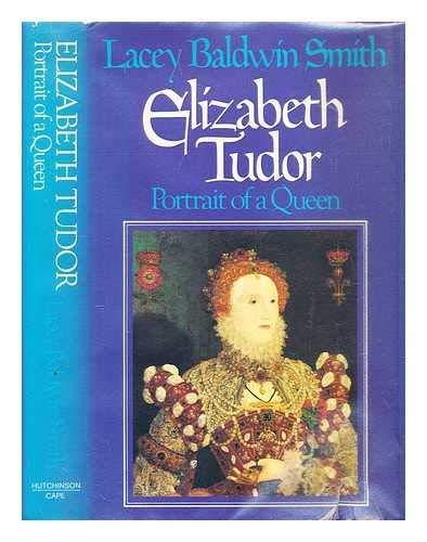9780091264000: Elizabeth Tudor: Portrait of a Queen