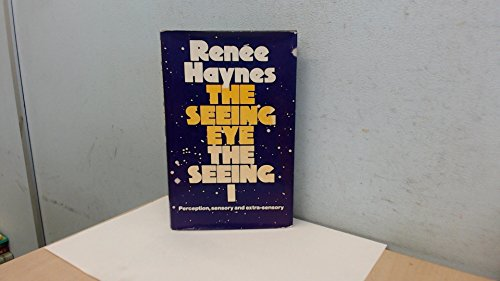 9780091264802: The seeing eye, the seeing I: Perception, sensory and extra-sensory