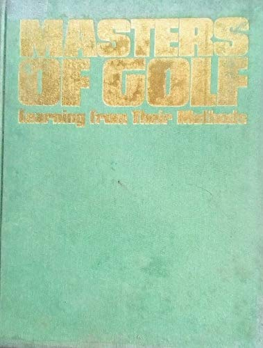 9780091265601: Masters of Golf: Learning from Their Methods