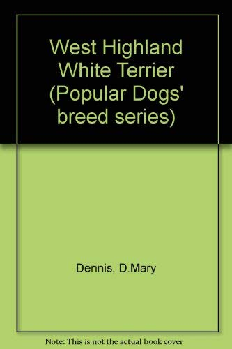9780091268107: The West Highland white terrier (Popular Dogs' breed series)