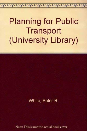 9780091268510: Planning for Public Transport (University Library)
