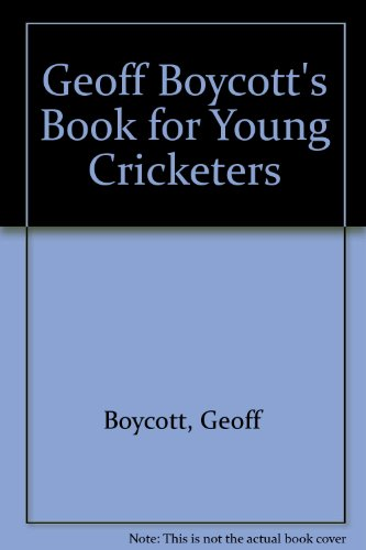9780091269302: Geoff Boycott's Book for Young Cricketers