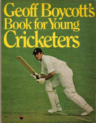9780091269319: Geoff Boycott's Book for Young Cricketers