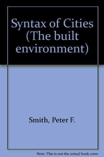 9780091270803: The syntax of cities (The Built environment series)