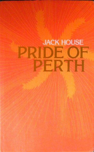 9780091273200: Pride of Perth: The story of Arthur Bell & Sons Ltd, Scotch whisky distillers