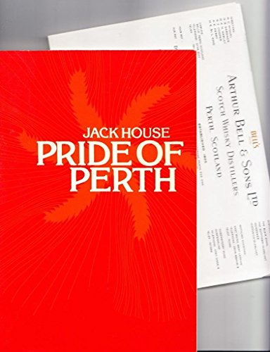 9780091273217: Pride of Perth: The Story of Arthur Bell & Sons Ltd, Scotch Whisky Distillers