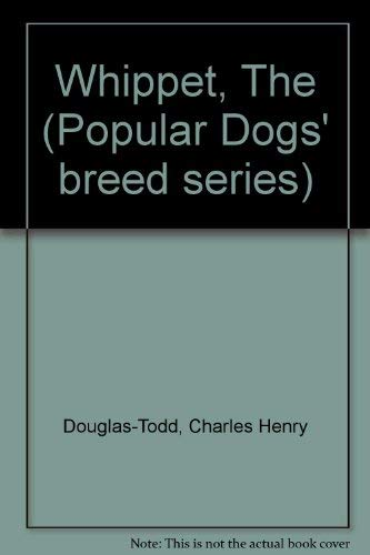 9780091273606: Whippet, The (Popular Dogs' breed series)