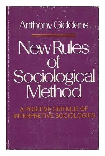 9780091275204: New rules of sociological method: A positive critique of interpretative sociologies
