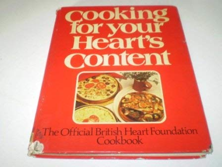 9780091275303: Cooking for your heart's content: The official British Heart Foundation cookbook