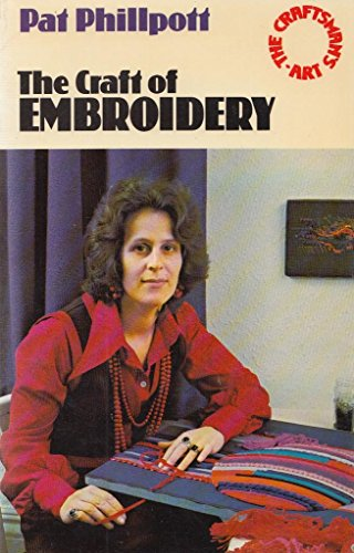 9780091275716: The Craft of Embroidery (The craftsman's art series)