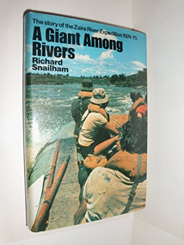 9780091276102: Giant Among Rivers: Story of the Zaire River Expedition