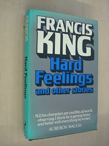 Hard feelings and other stories: King, Francis Henry