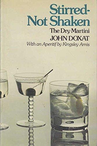 Stirred Not Shaken: Dry Martini (0091276616) by Doxat, John