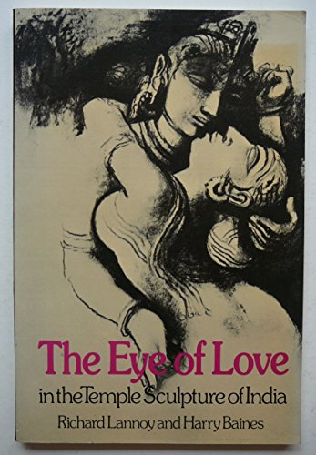 9780091277611: The Eye of Love in the Temple Sculpture of India