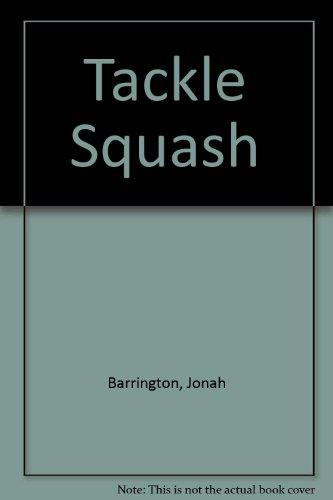 9780091278809: Tackle Squash