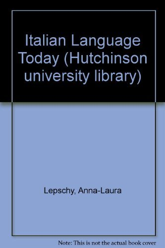 Italian Language Today (Hutchinson university library) (0091280214) by Anna Laura; Lepschy, Giulio C. Lepschy