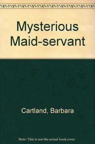 9780091282301: Mysterious Maid-servant