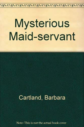 9780091282301: The mysterious maid-servant