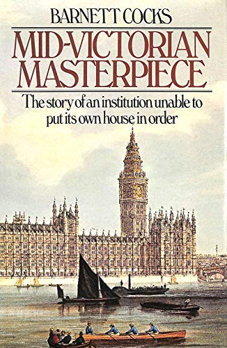 9780091282608: Mid-Victorian masterpiece: The story of an institution unable to put its own house in order