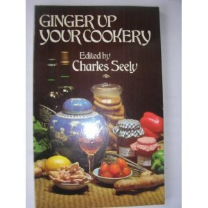 9780091287214: Ginger Up Your Cookery