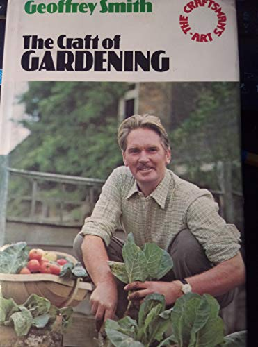 9780091289201: The craft of gardening (The Craftsman's art series)