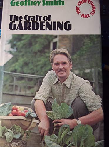 9780091289201: The craft of gardening (The Craftsman's art series)