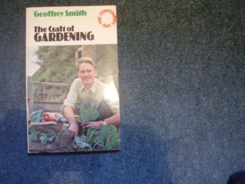 9780091289218: The craft of gardening (The Craftsman's art series)