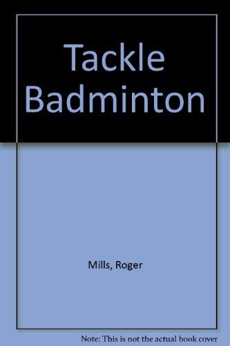 9780091290214: Tackle Badminton