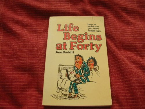 9780091291013: Life begins at forty: How to make sure you enjoy middle age