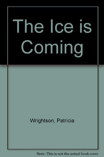 9780091291501: The Ice is Coming