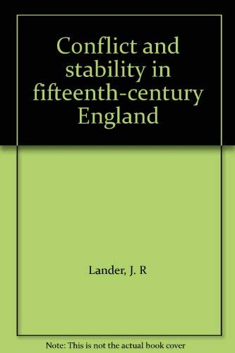 9780091291907: Conflict and stability in fifteenth-century England
