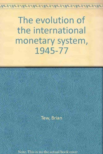 9780091292102: The evolution of the international monetary system, 1945-77