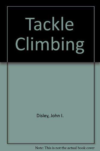 9780091292713: Tackle Climbing