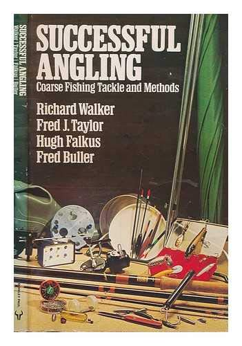Successful Angling: Coarse Fishing Tackle and Methods (0091292816) by Richard Walker; Hugh Falkus