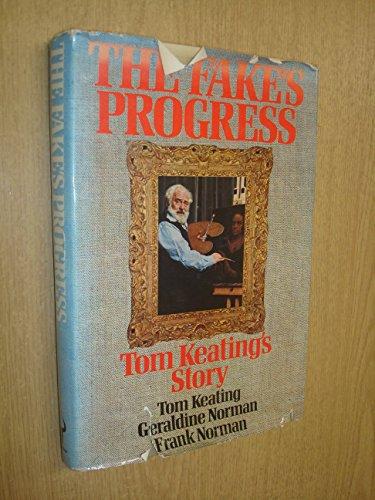 Fake's Progress: Keating, Tom, etc.