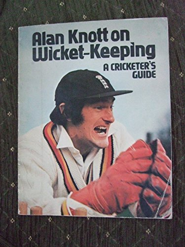 9780091294717: Alan Knott on Wicket-Keeping ~ A Cricketer's Guide