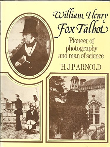 9780091296001: William Henry Fox Talbot. Pioneer of Photography and Man of Science.