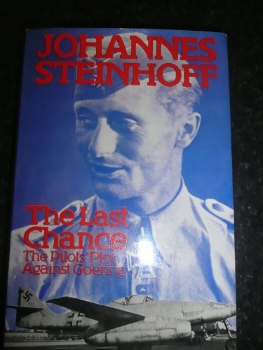 9780091296209: Last Chance: The Pilots' Plot Against Goering, 1944-45