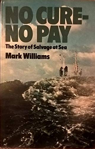 9780091296506: No Cure, No Pay: Story of Salvage at Sea